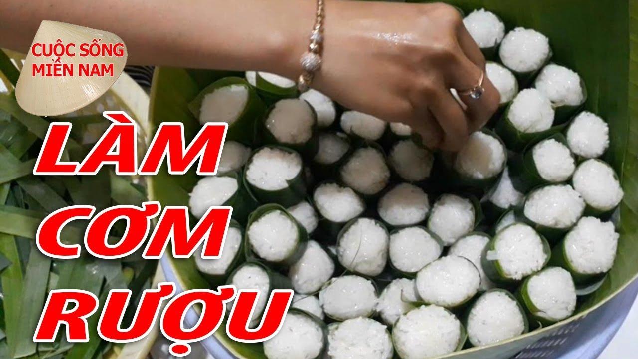 Làm Cơm Rượu - Bí Quyết là đây | VietNam Travel - Food