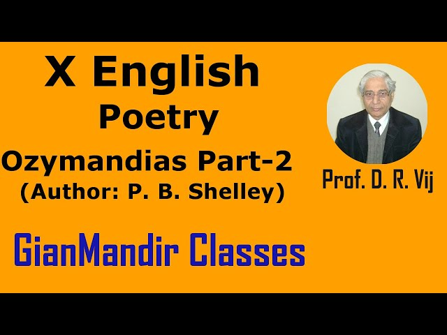 X English | Poetry | Ozymandias Part-2 (Author: P. B. Shelley) by Puja Mam