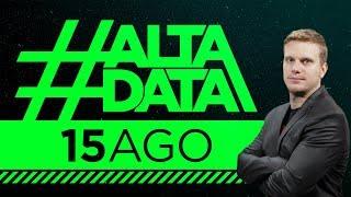 #AltaData | Todo lo que pasa, en un toque - Emisión 15/08/18