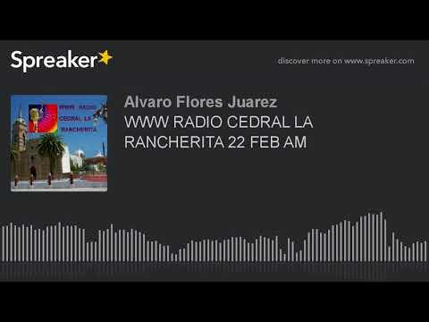 WWW RADIO CEDRAL LA RANCHERITA 22 FEB AM (part 12 of 16)