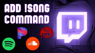 How To Add !Song Command on Twitch - Spotify, Pandora, SoundCloud, YouTube