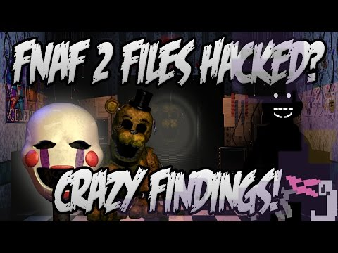 FNaF Game files hacked! CRAZY FINDINGS!!!