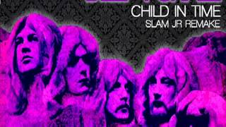 Deep Purple-Child In Time (Slam Jr 2009  re-make)