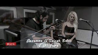Suzanna  Selçuk Balcı - Eski Yara  2020 Arda Müzik