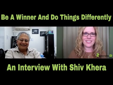Be a Winner and Do Things Differently - Interview with Shiv Khera