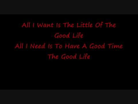 The Good Life by Three Days Grace- Lyrics