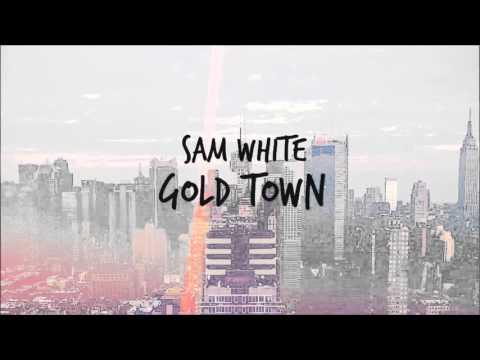 Sam White - Gold Town (Audio)