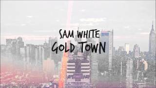 Sam White - Gold Town (Audio)