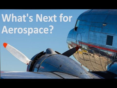 Whats Next for the Aerospace Industry