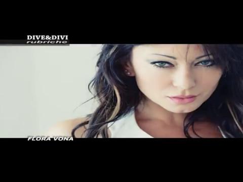 Flora vona intervista dive e divi youtube - Dive e divi ...