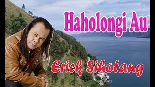 Gambar cover Erick Sihotang- Haholongi Au (Official Music Video)