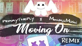 Marshmello - Moving On (perrytheply X Miruku Remix)
