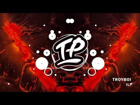TroyBoi - ILI