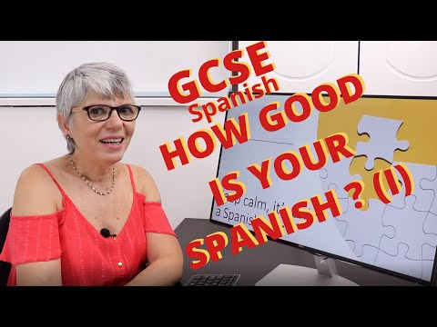 GCSE Spanish. How to get better marks? How good is your Spanish? (I)