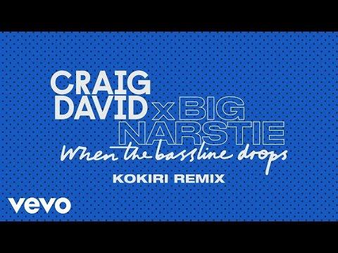 Craig David x Big Narstie - When the Bassline Drops Kokiri Remix