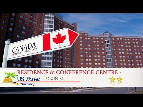 Residence & Conference Centre - Toronto - Toronto Hotels, Canada