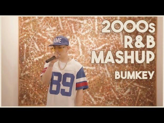 2000s R&B MASHUP   Cover by BUMKEY
