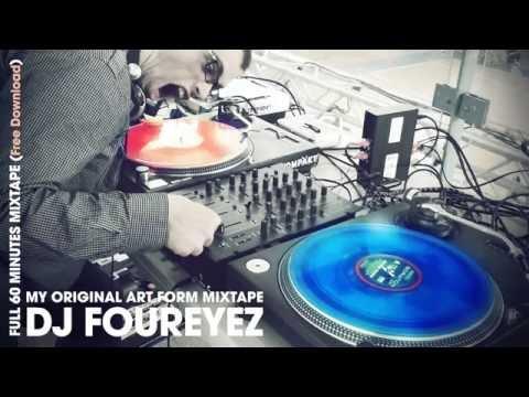 DJ Foureyez | MIXTAPE | My Original Art Form Mixtape | FREE DOWNLOAD