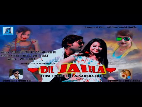 DIL JALELA II NEW HD NAGPURI SONG 2018 II SUDHIR MAHLI II VIRSHA RITTU & MONU RAJ II