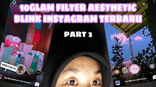 10 GLAM FILTER AESTHETIC BLINK INSTAGRAM TERBARU (PART 3)