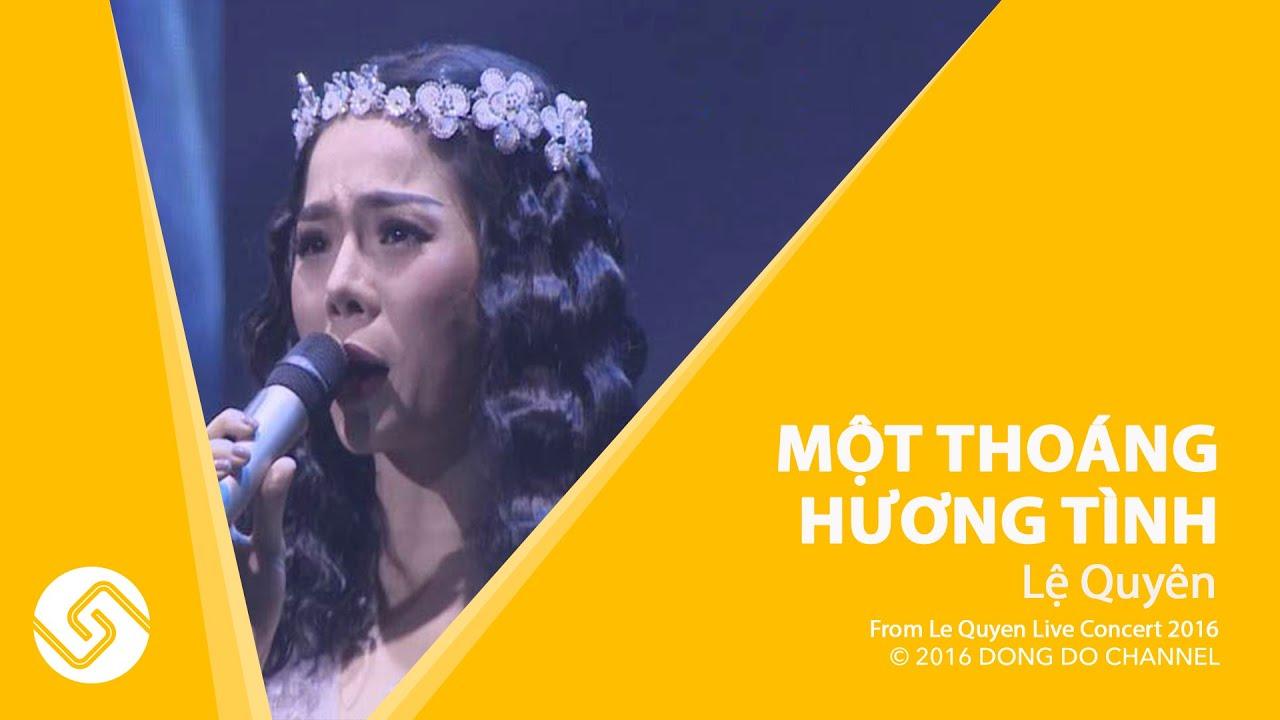 le-quyen-2016-mot-thoang-huong-tinh-le-quyen-live-concert-2016-ong-o-channel-official-ong-o-channel