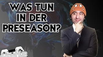 [Info] [LoL] Was tun in der Preseason?