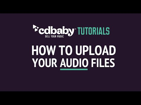 UPDATED How to Upload Your Audio Files to CD Baby - CD Baby Tutorials