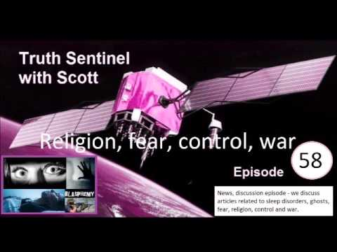 Truth Sentinel with Scott episode 58 Ghosts, insomnia, religion, fear, control, war