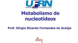 Curso de Bioquimica: Metabolismo de bases nitrogenadas purínicas e pirimidínicas