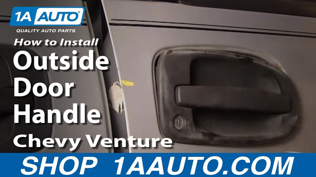 how to install replace outside door handle chevy venture pontiac montana 97 05 youtube. Black Bedroom Furniture Sets. Home Design Ideas