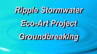 Ripple Stormwater and Eco-Art Groundbreaking