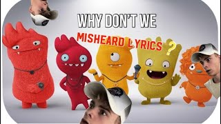 Why Don't We misheard lyrics