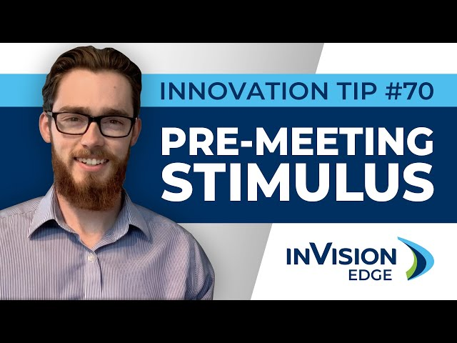 INNOVATION TIP #70 | Pre-Meeting Stimulus