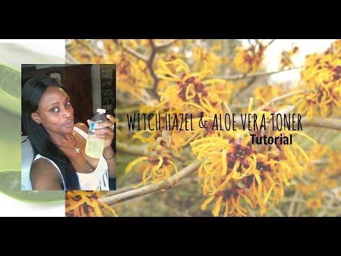 Witch Hazel and Aloe vera Toner    Tutorial