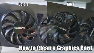 How to Clean a Graphics Card/GPU