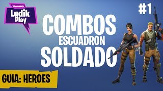 COMBOS BONUS SOLDIER ? FORTNITE SAVE THE WORLD SPANISH HEROES GUIDE