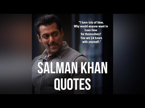 Salman Khan Quotes Youtube He has over 30 years experience in the film and television industry making him one the top five greatest below are inspirational quotes from salman khan: salman khan quotes youtube