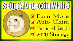 How To Setup A Dogecoin Wallet & Earn Unlimited Satoshi Using Auto Claim Strategy in 2020