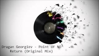 Dragan Georgiev - Point OF NO Return (Original Mix)