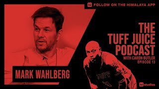 Tuff Juice EP13 - Mark Wahlberg discusses his life from the music industry to becoming a movie star.