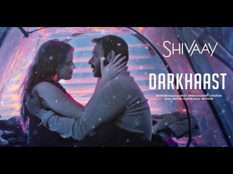 Darkhaast [lyrical] full song | Shivaay |...
