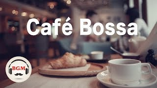 Bossa Nova Music - Relaxing Cafe Music - Smooth Jazz - Background Music For Work, Study