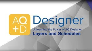 AQ Designer –  Layers and Schedules