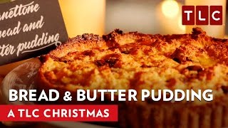 How to Make Bread And Butter Pudding | A TLC Christmas 2016