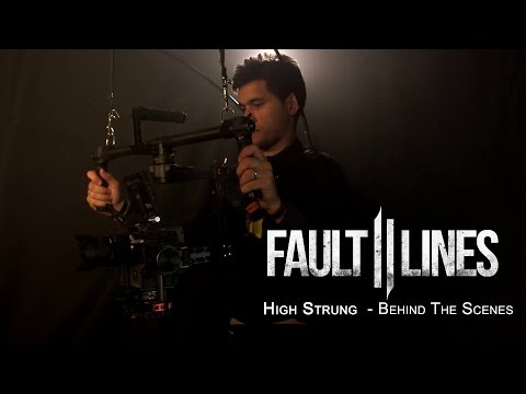 Fault Lines - High Strung - Behind The Scenes