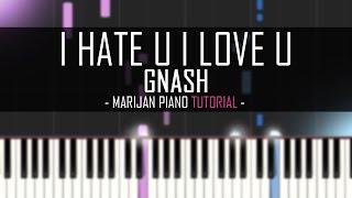 How To Play Gnash I Hate U I Love U Piano Tutorial Sheet Music.mp3