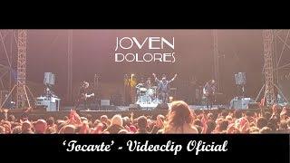 Joven Dolores - Tocarte [Videoclip Oficial]