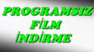 Kolay Bir Şekilde Film İndirme(Programsız)