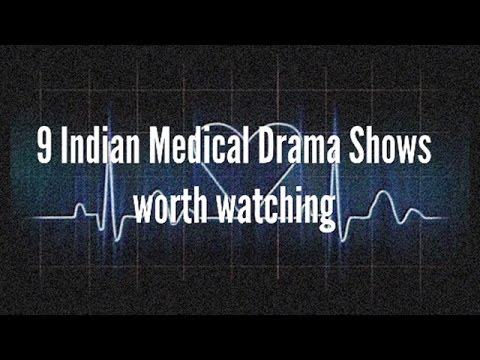 9 Indian Medical Drama Shows : TV Serials about Doctors and Hospital Life