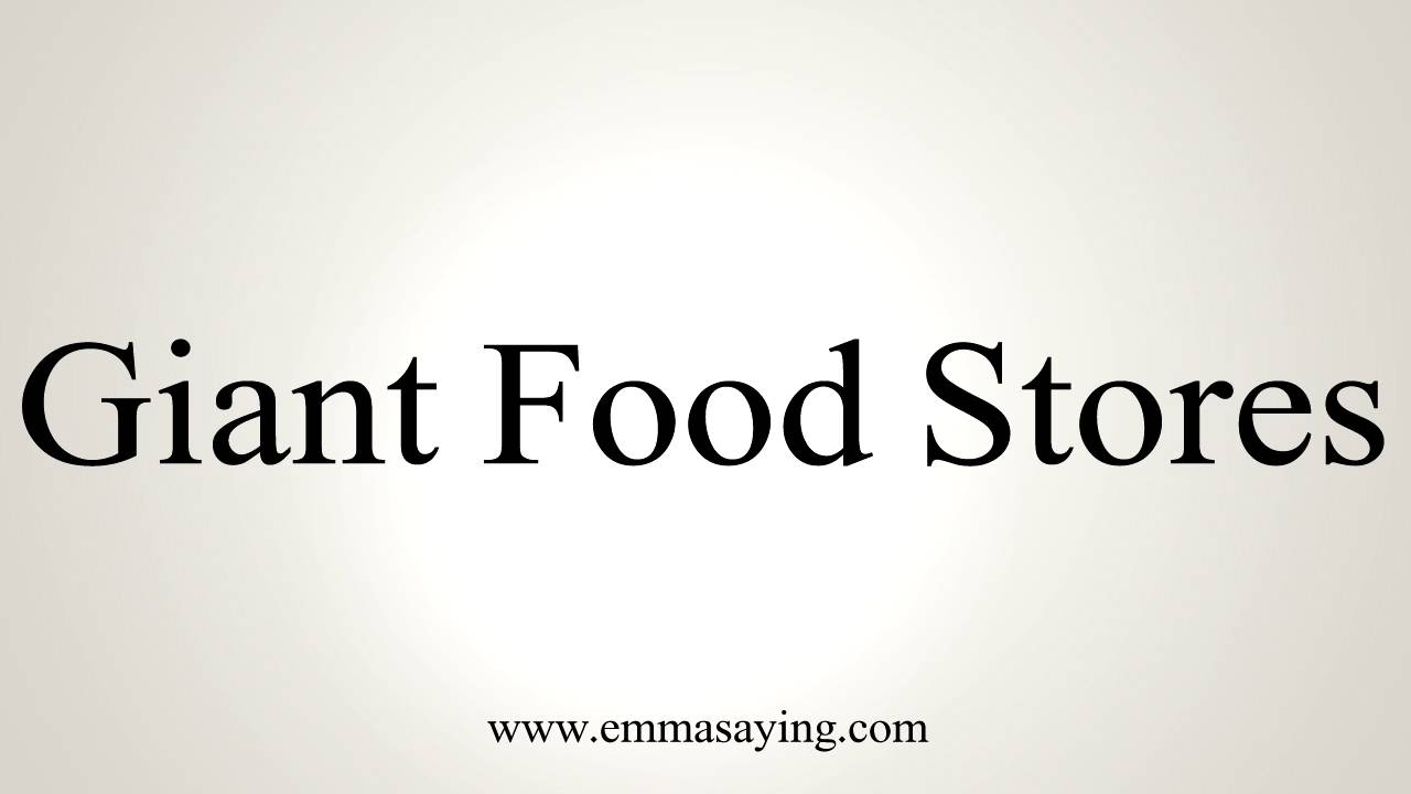 How To Pronounce Giant Food Stores Youtube